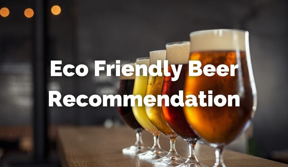 Eco friendly beer recommendation