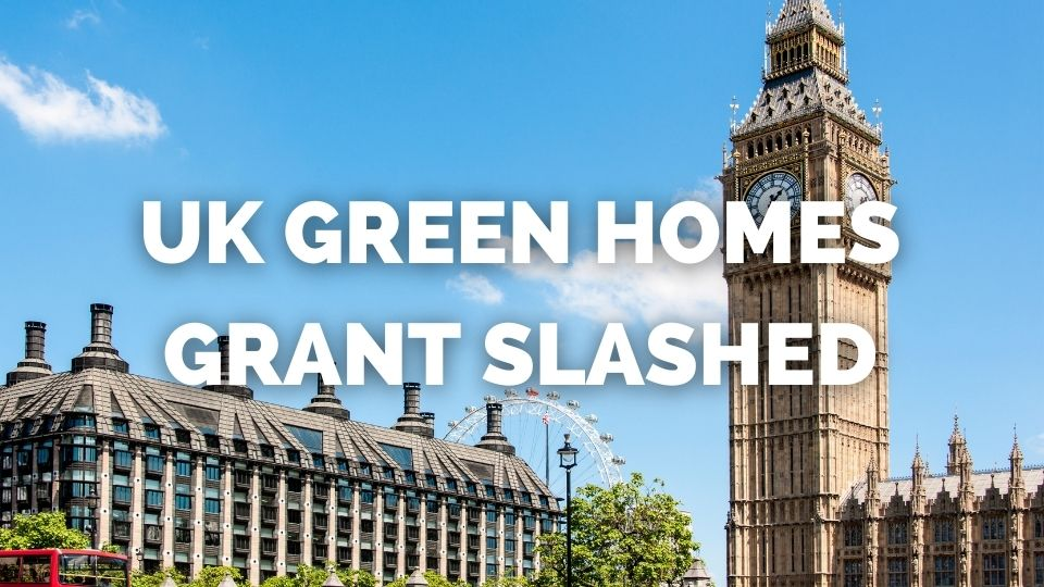 UK Government Cut Green Homes Grant