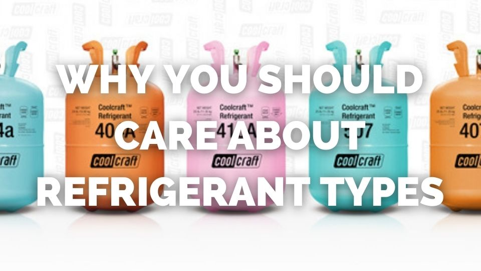 The important issue of refrigerant types