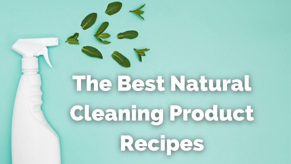 the best natural cleaning product recipes