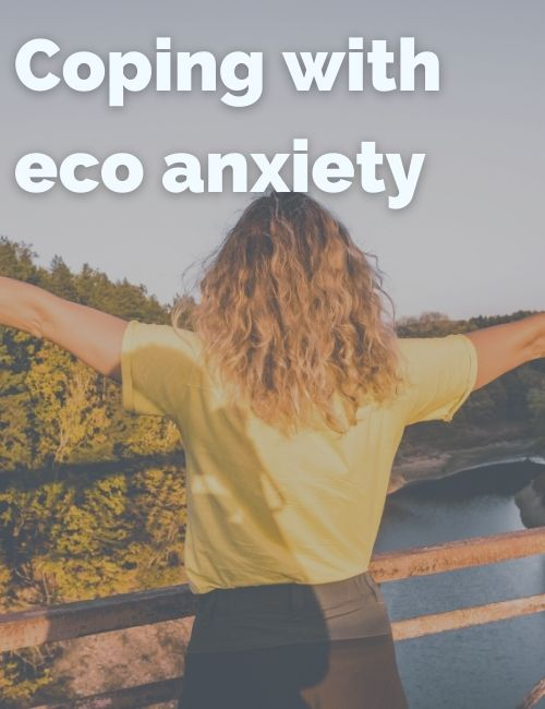 Coping with eco anxiety