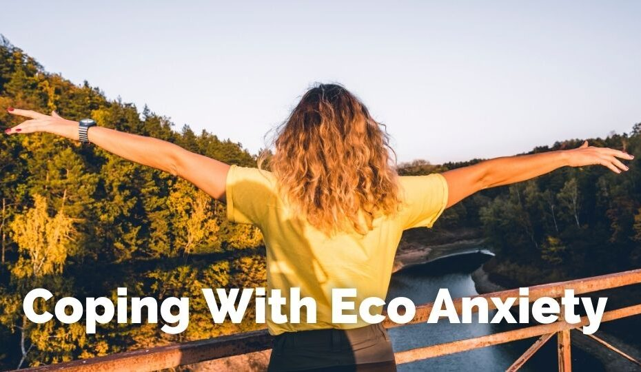 How to cope with eco anxiety